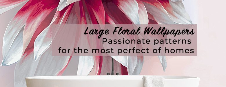 Image for a blog post on large floral wallpapers - shop the latest super-trend at forthefloorandmore.com