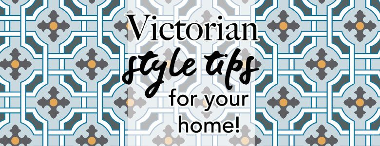 Victorian style guide for the home from forthefloorandmore.com