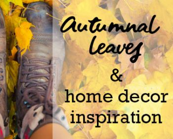 Autumnal leaves for home decor inspiration. A blog post by forthefloorandmore.com