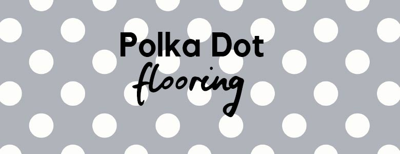 Polka Dot flooring - a blog post about Polka Dot floor tiles from forthefloorandmore.com