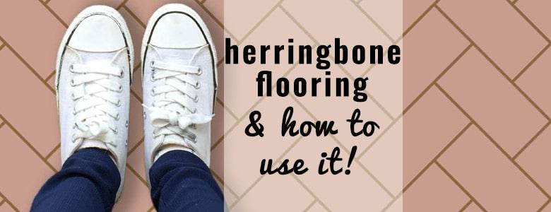 Herringbone flooring ( & how to use it ) - a blog post from forthefloorandmore.com