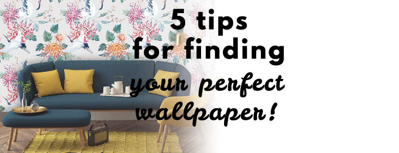5 tips for finding your perfect wallpaper! A blog post by forthefloorandmore.com